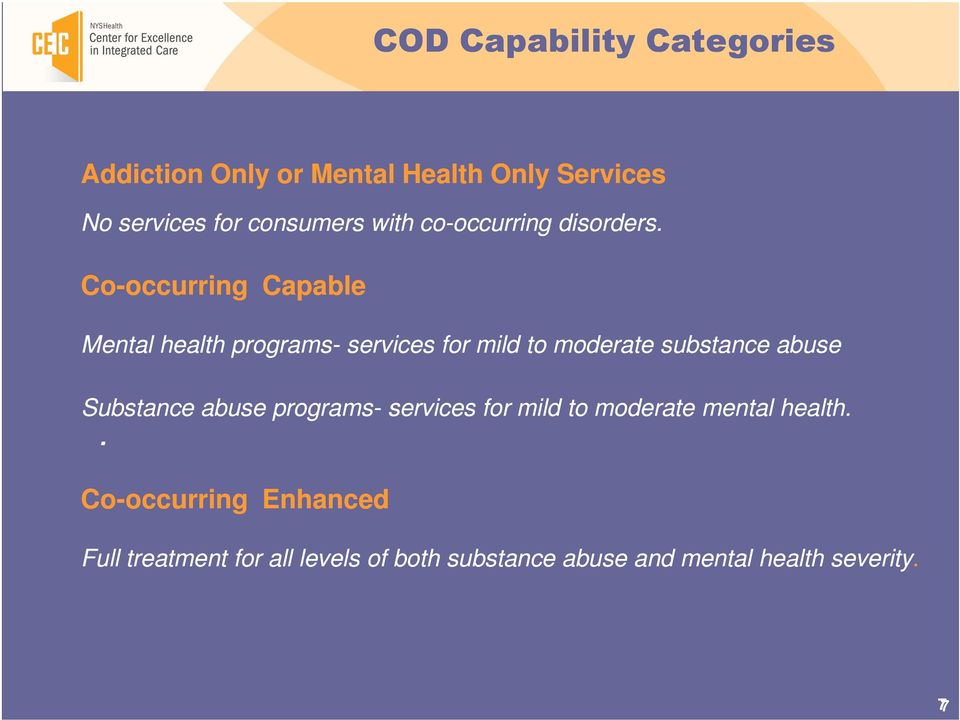 Co-occurring occurring Capable Mental health programs- services for mild to moderate substance abuse