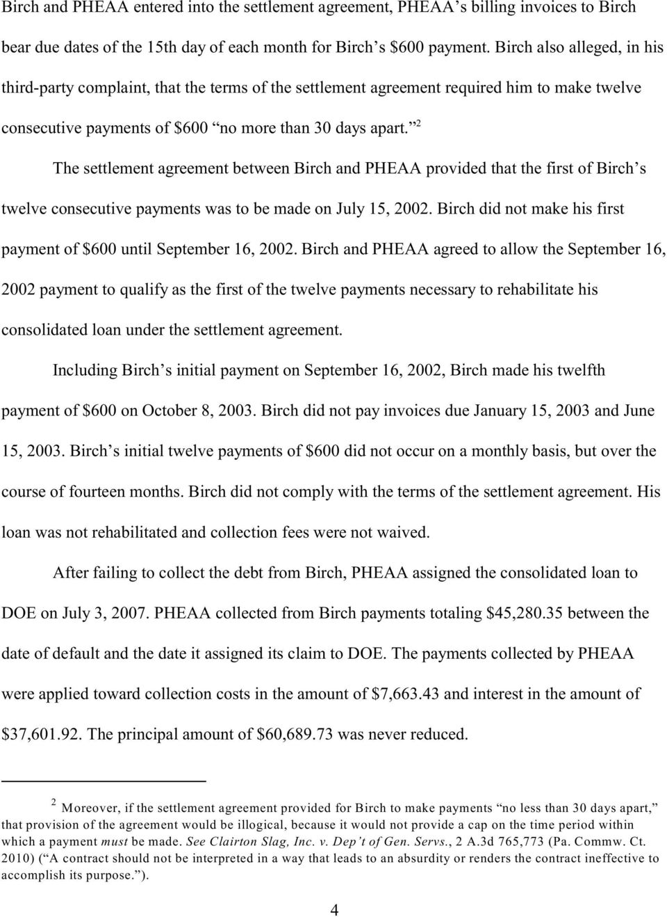 2 The settlement agreement between Birch and PHEAA provided that the first of Birch s twelve consecutive payments was to be made on July 15, 2002.