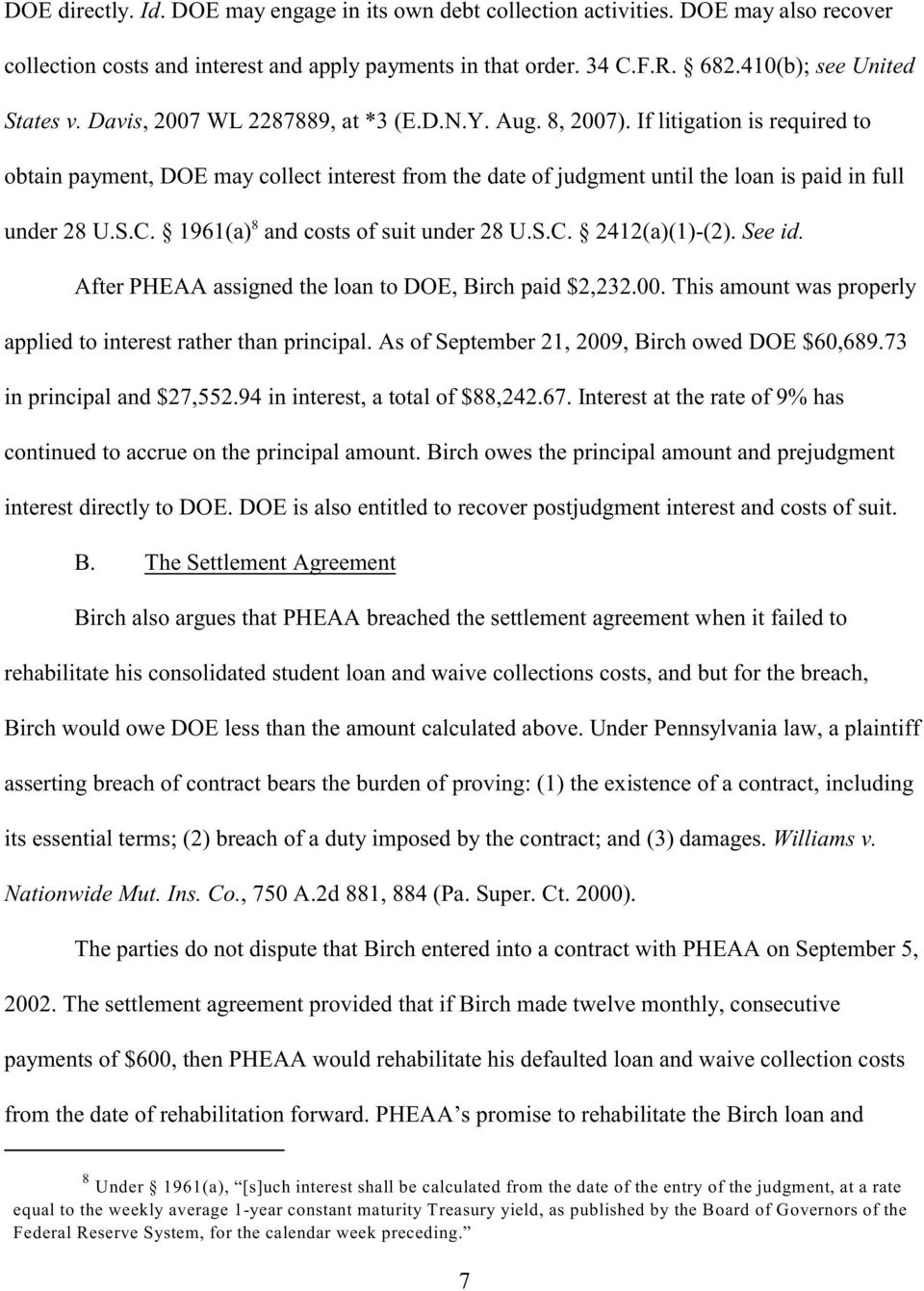 1961(a) and costs of suit under 28 U.S.C. 2412(a)(1)-(2). See id. After PHEAA assigned the loan to DOE, Birch paid $2,232.00. This amount was properly applied to interest rather than principal.