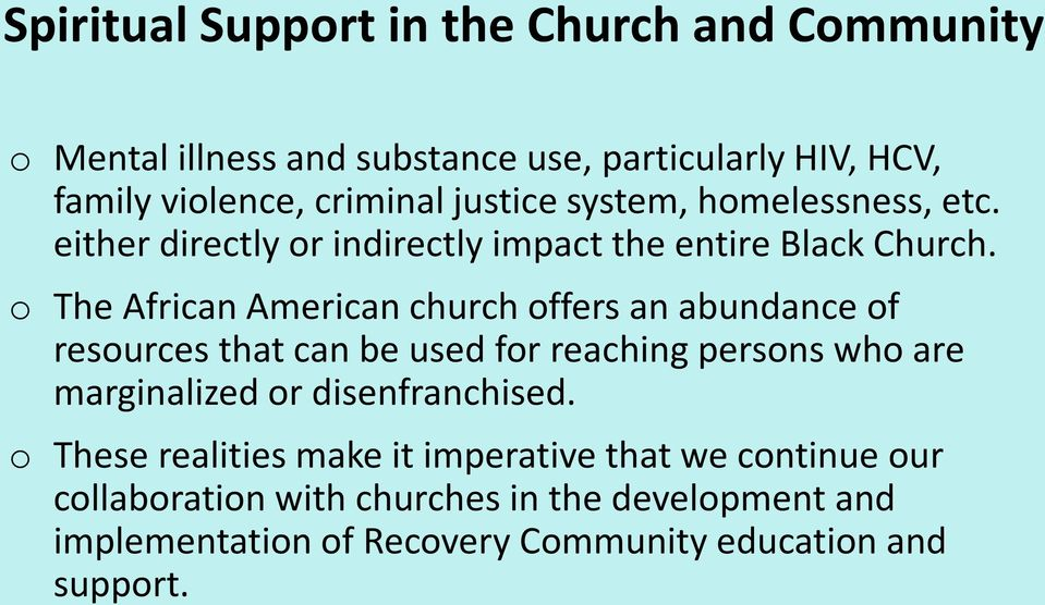 o The African American church offers an abundance of resources that can be used for reaching persons who are marginalized or