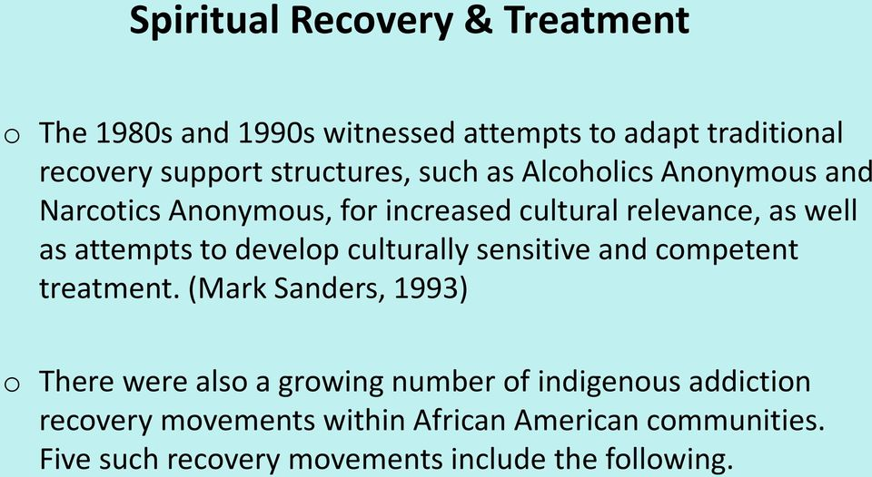 attempts to develop culturally sensitive and competent treatment.