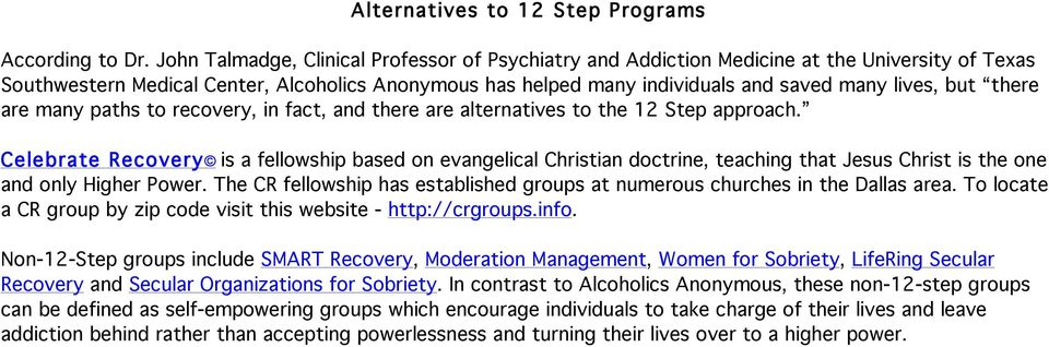 but there are many paths to recovery, in fact, and there are alternatives to the 12 Step approach.