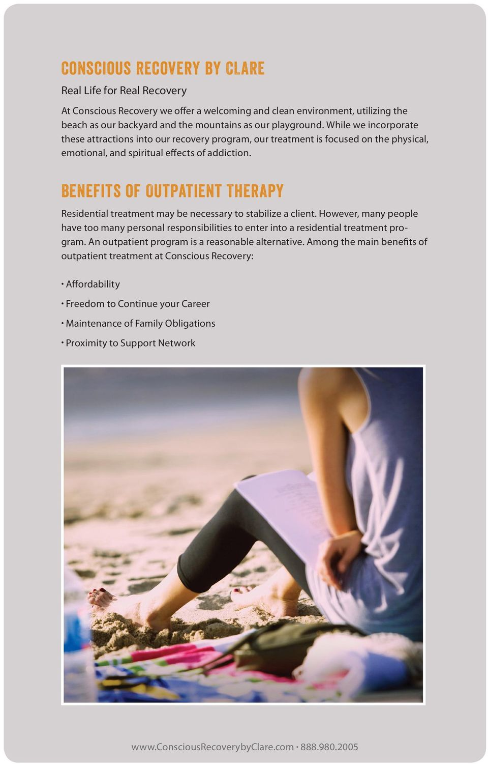 Benefits of Outpatient Therapy Residential treatment may be necessary to stabilize a client.