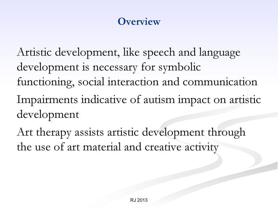 Impairments indicative of autism impact on artistic development Art therapy