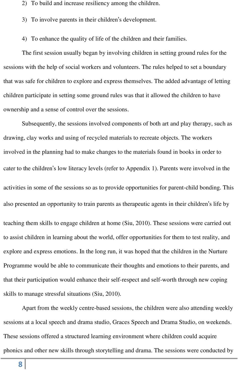 The rules helped to set a boundary that was safe for children to explore and express themselves.