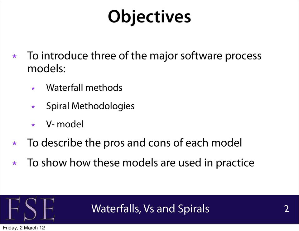 Methodologies V- model To describe the pros and