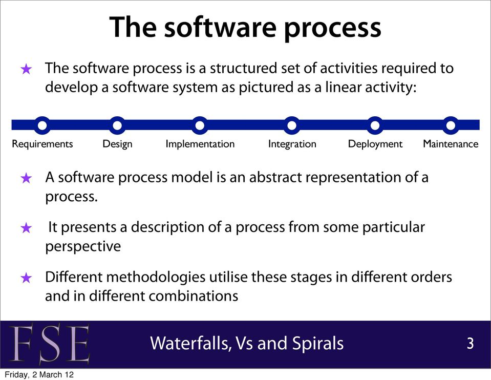 software process model is an abstract representation of a process.