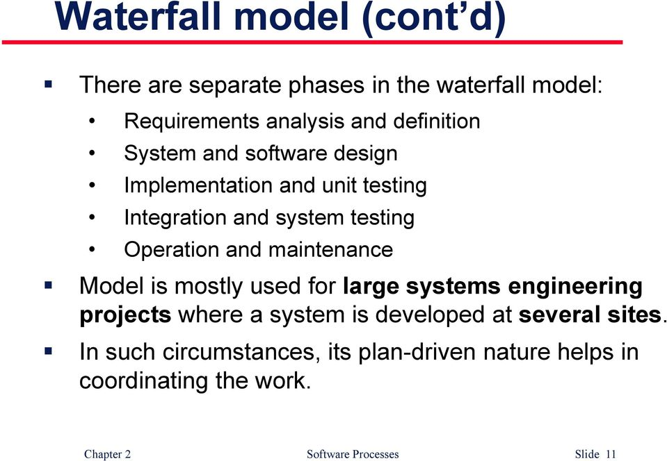 maintenance Model is mostly used for large systems engineering projects where a system is developed at several