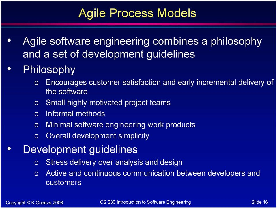 teams Informal methods Minimal software engineering work products Overall development simplicity Development guidelines