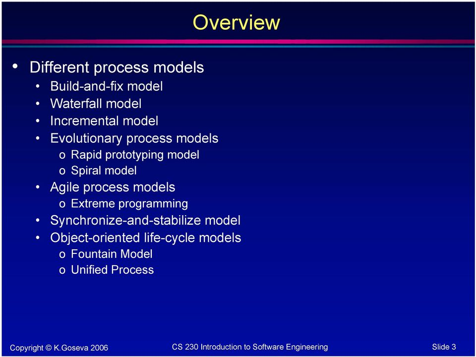 Spiral model Agile process models o Extreme programming