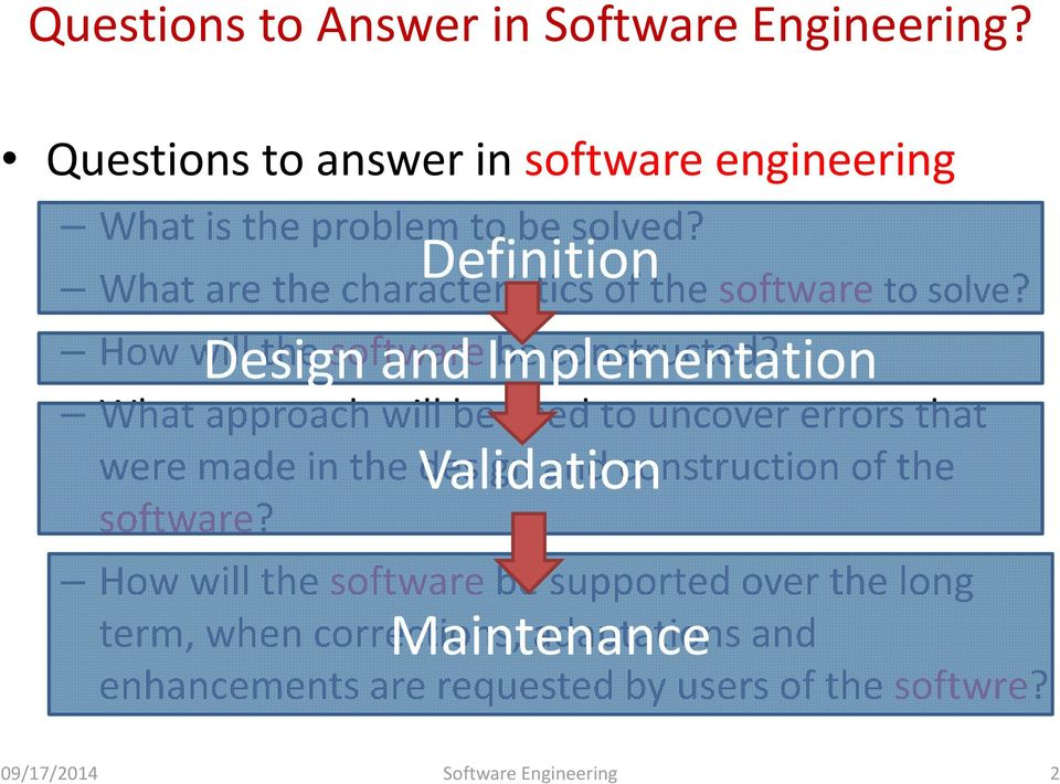 Design and Implementation What approach will be used to uncover errors that were made in the design Validation and construction of the