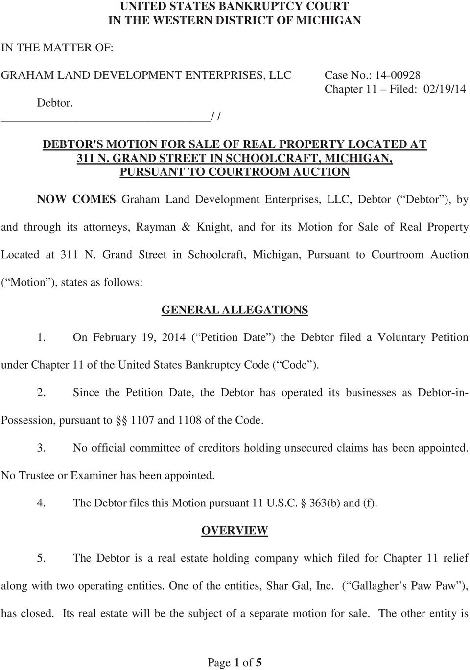GRAND STREET IN SCHOOLCRAFT, MICHIGAN, PURSUANT TO COURTROOM AUCTION NOW COMES Graham Land Development Enterprises, LLC, Debtor ( Debtor ), by and through its attorneys, Rayman & Knight, and for its