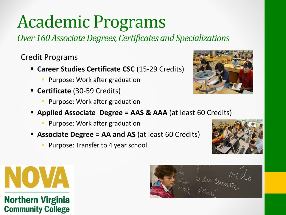 Purpose: Work after graduation Applied Associate Degree = AAS & AAA (at least 60 Credits) Purpose: