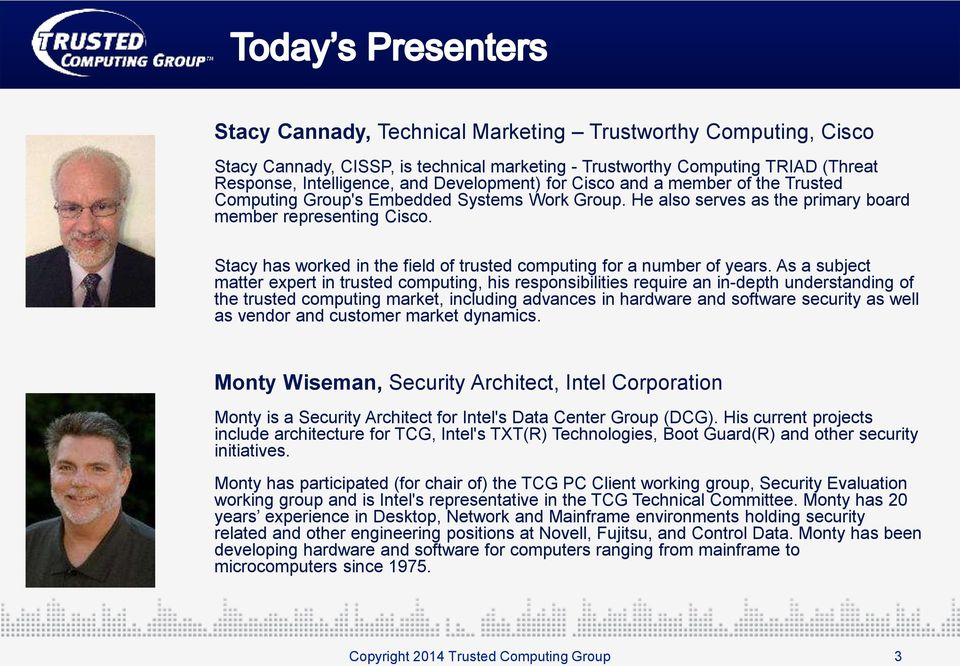 Stacy has worked in the field of trusted computing for a number of years.