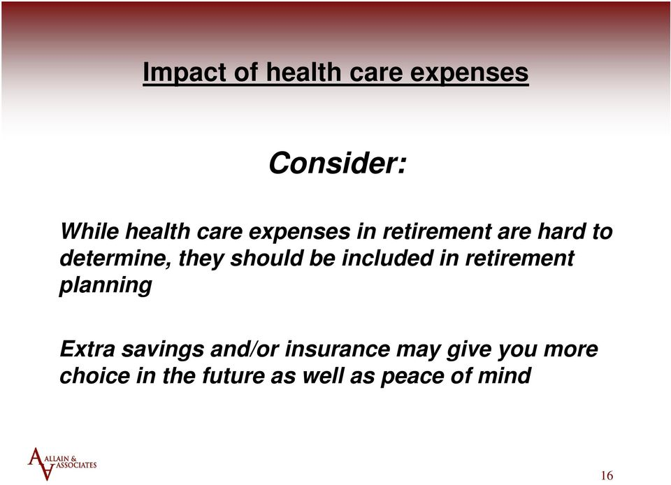included in retirement planning Extra savings and/or insurance