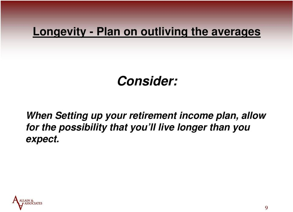 retirement income plan, allow for the
