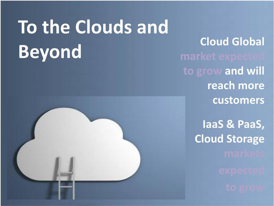 will reach more customers IaaS &