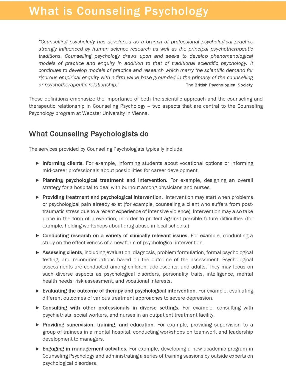 It continues to develop models of practice and research which marry the scientific demand for rigorous empirical enquiry with a firm value base grounded in the primacy of the counselling or