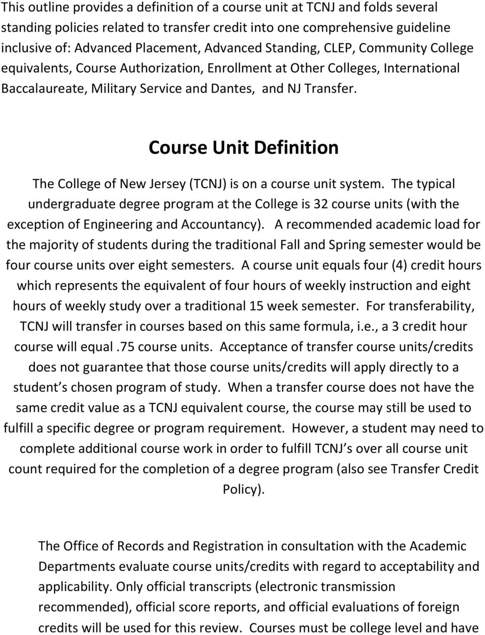 Course Unit Definition The College of New Jersey (TCNJ) is on a course unit system.