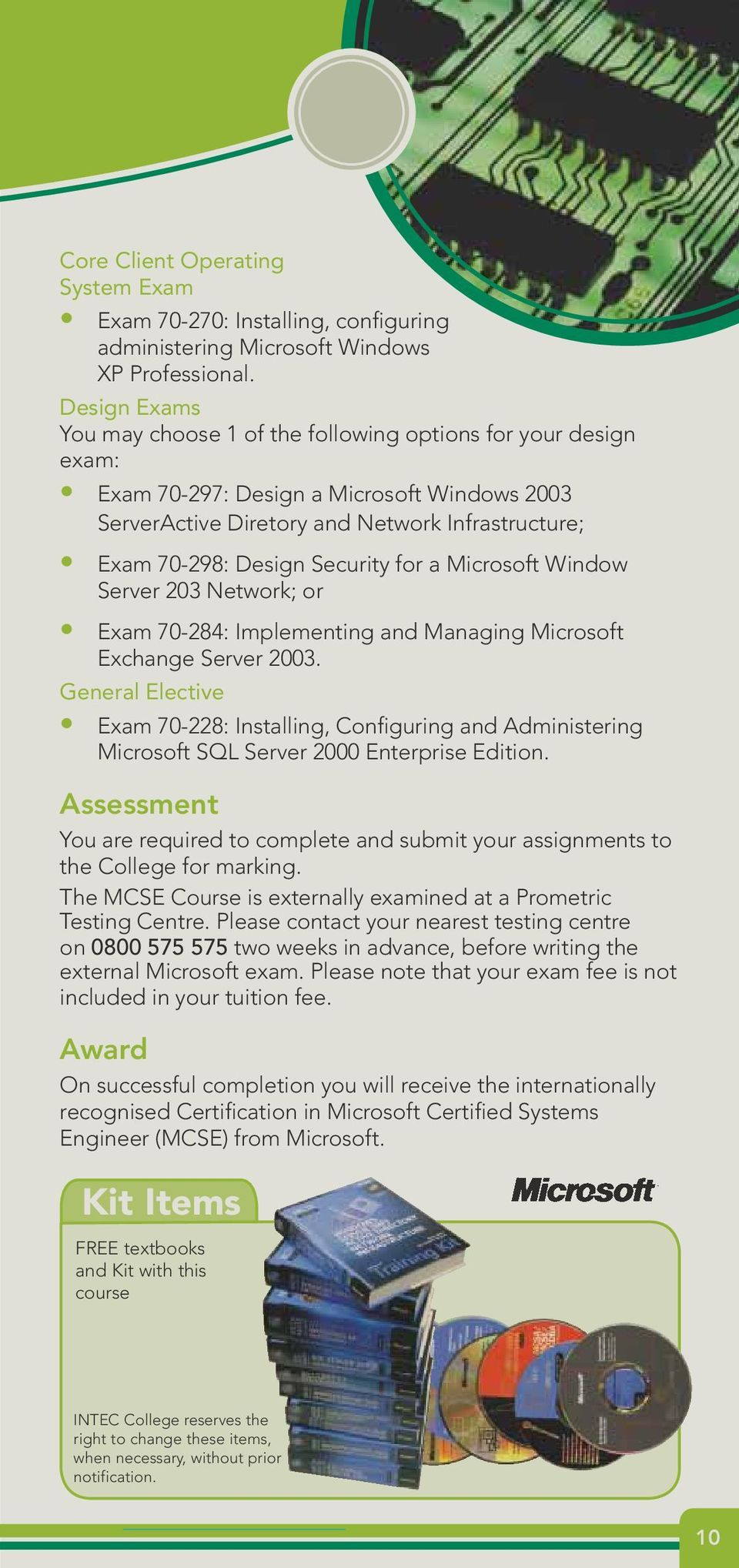 Security for a Microsoft Window Server 203 Network; or Exam 70-284: Implementing and Managing Microsoft Exchange Server 2003.