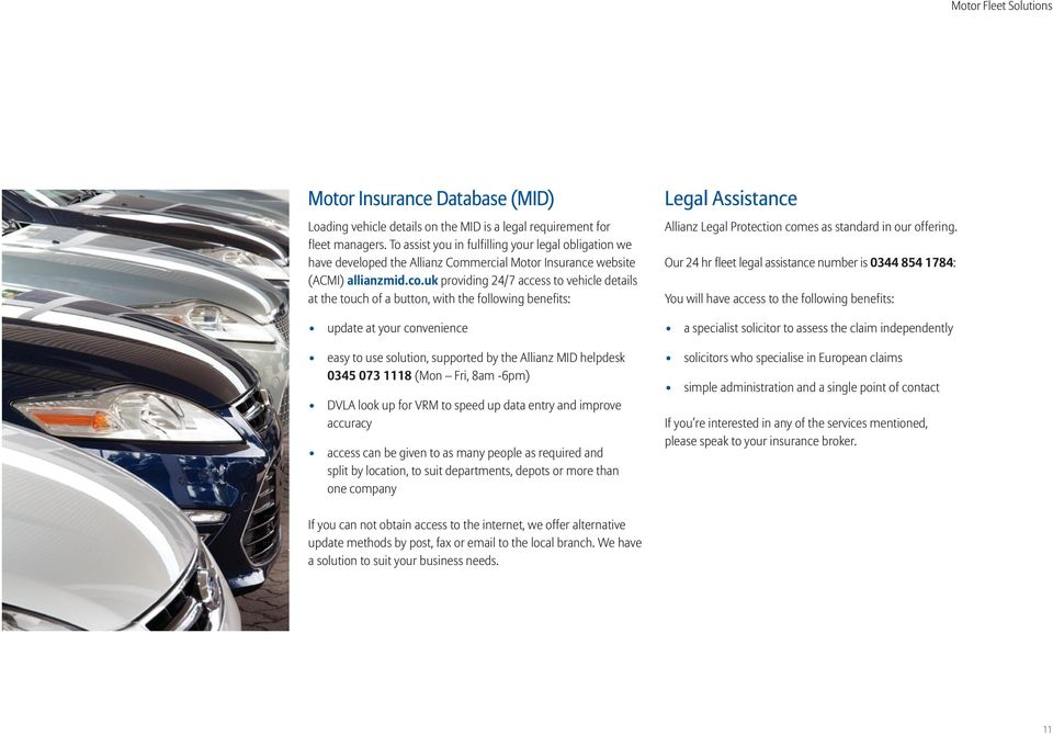 uk providing 24/7 access to vehicle details at the touch of a button, with the following benefits: update at your convenience easy to use solution, supported by the Allianz MID helpdesk 0345 073 1118