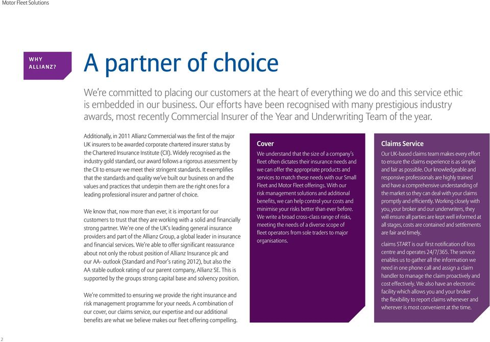 Additionally, in 2011 Allianz Commercial was the first of the major UK insurers to be awarded corporate chartered insurer status by the Chartered Insurance Institute (CII).
