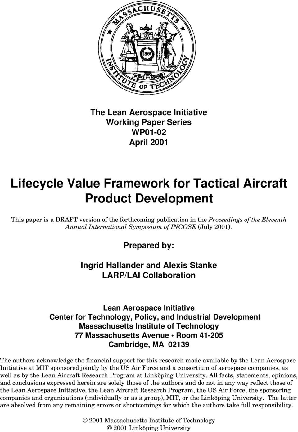 Prepared by: Ingrid Hallander and Alexis Stanke LARP/LAI Collaboration Lean Aerospace Initiative Center for Technology, Policy, and Industrial Development Massachusetts Institute of Technology 77