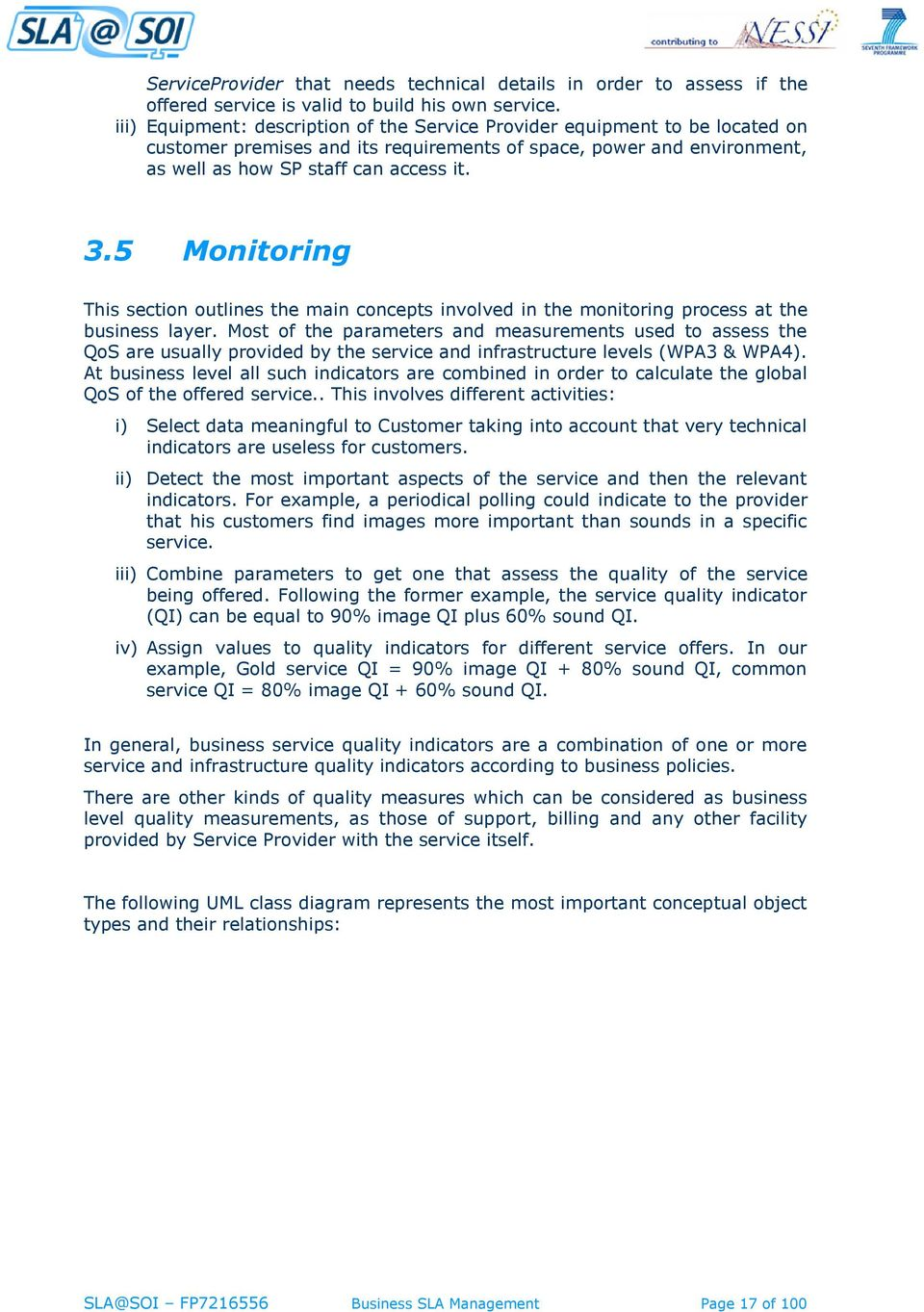 5 Monitoring This section outlines the main concepts involved in the monitoring process at the business layer.