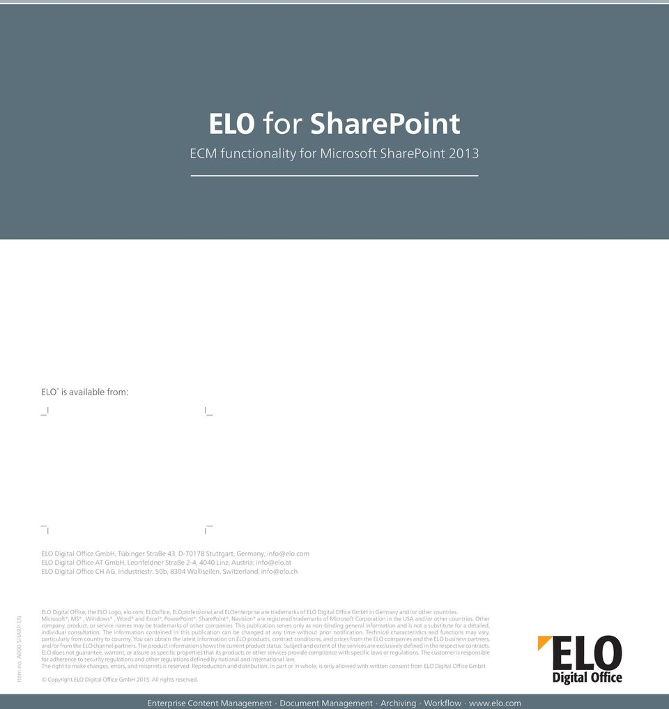 com, ELOoffice, ELOprofessional and ELOenterprise are trademarks of ELO Digital Office GmbH in Germany and/or other countries.