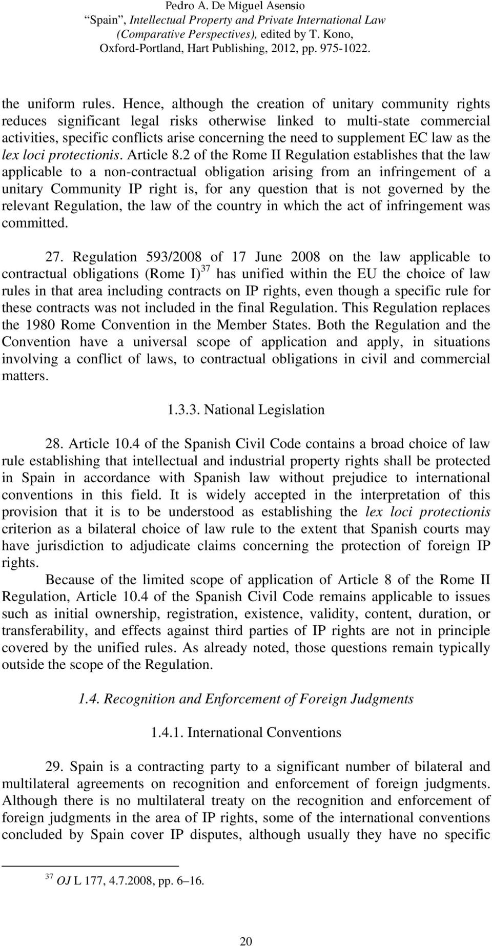 supplement EC law as the lex loci protectionis. Article 8.