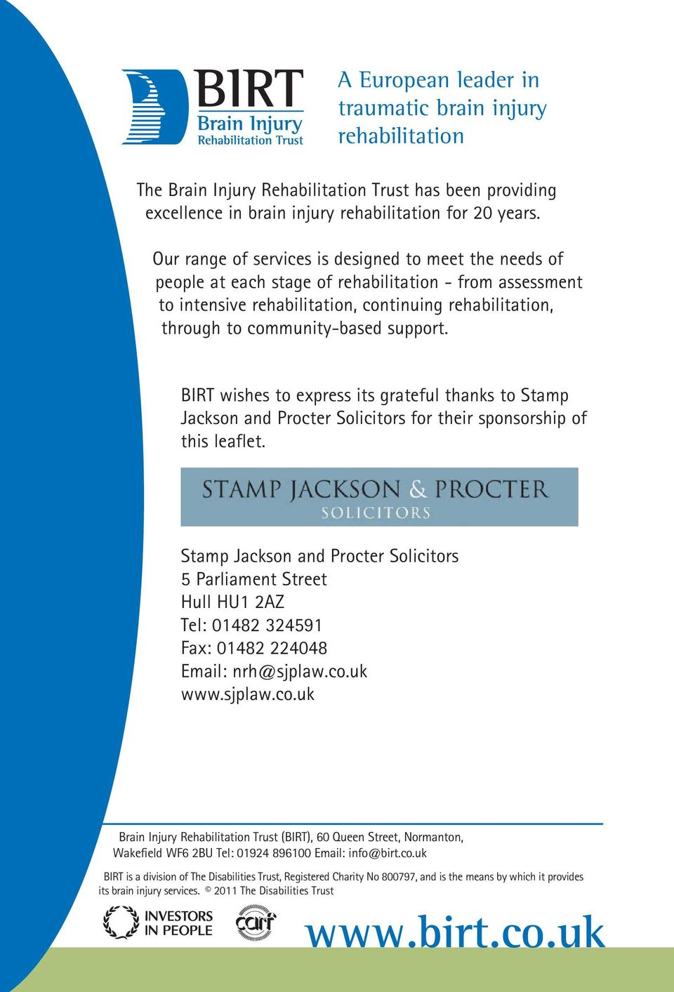 support. BIRT wishes to express its grateful thanks to Stamp Jackson and Procter Solicitors for their sponsorship of this leaflet.
