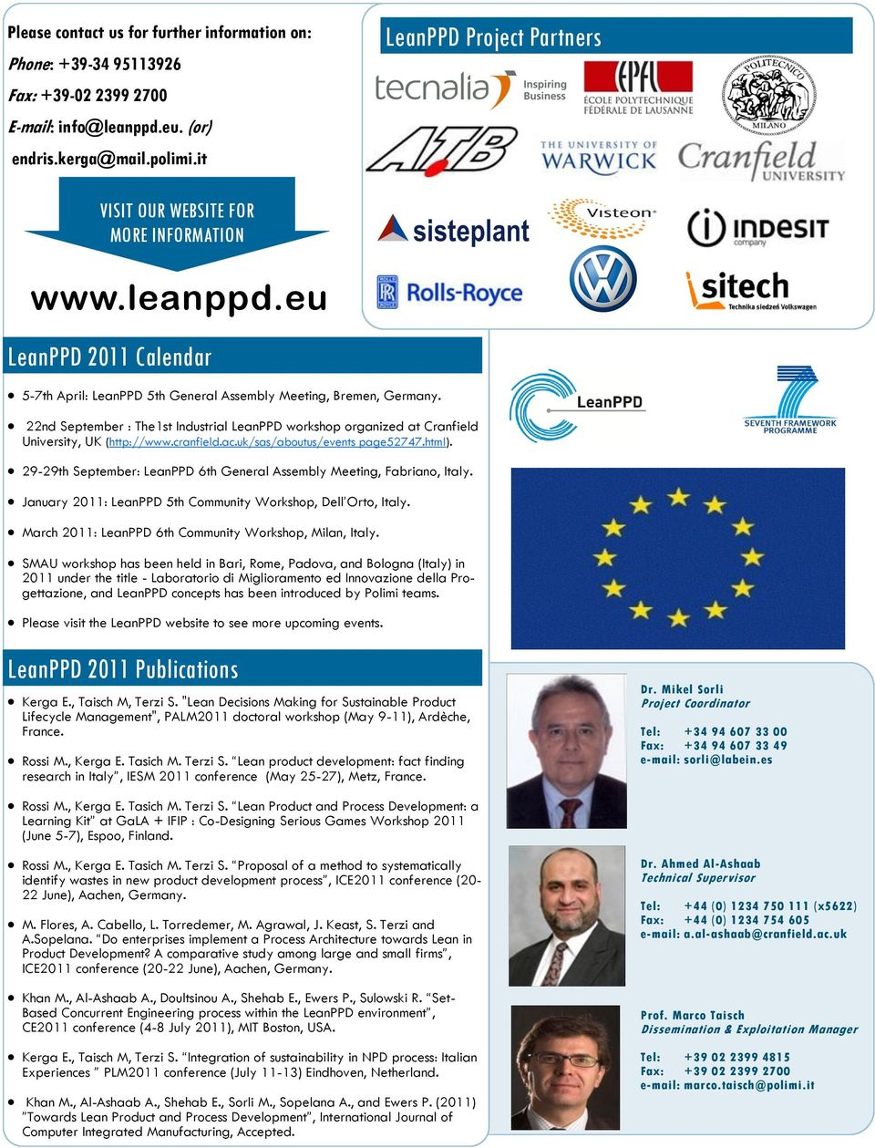 22nd September : The1st Industrial LeanPPD workshop organized at Cranfield University, UK (http://www.cranfield.ac.uk/sas/aboutus/events page52747.html).