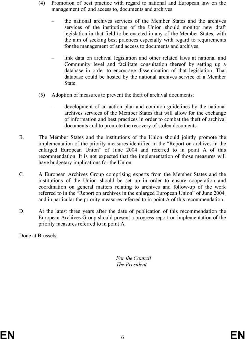 regard to requirements for the management of and access to documents and archives.