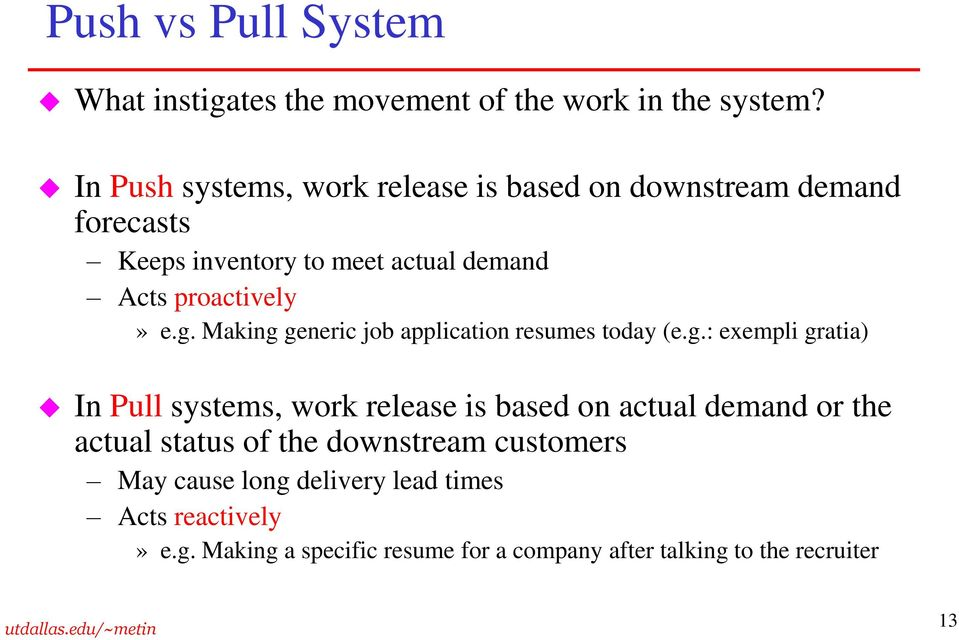 g. Making generic job application resumes today (e.g.: exempli gratia) In Pull systems, work release is based on actual demand