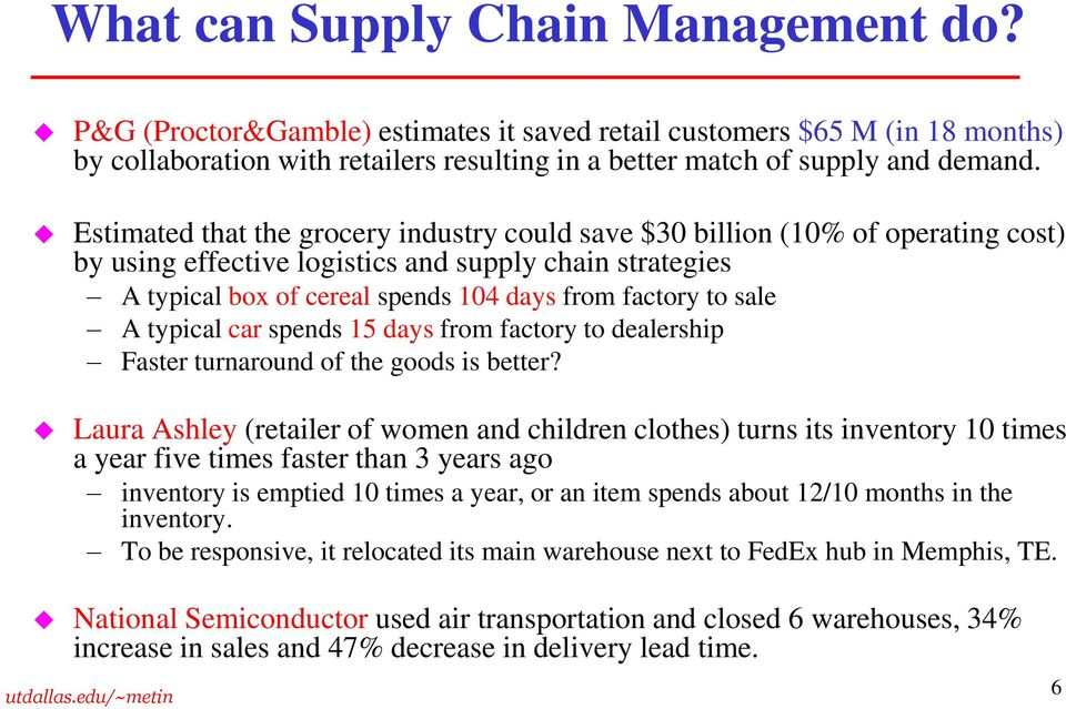 sale A typical car spends 15 days from factory to dealership Faster turnaround of the goods is better?