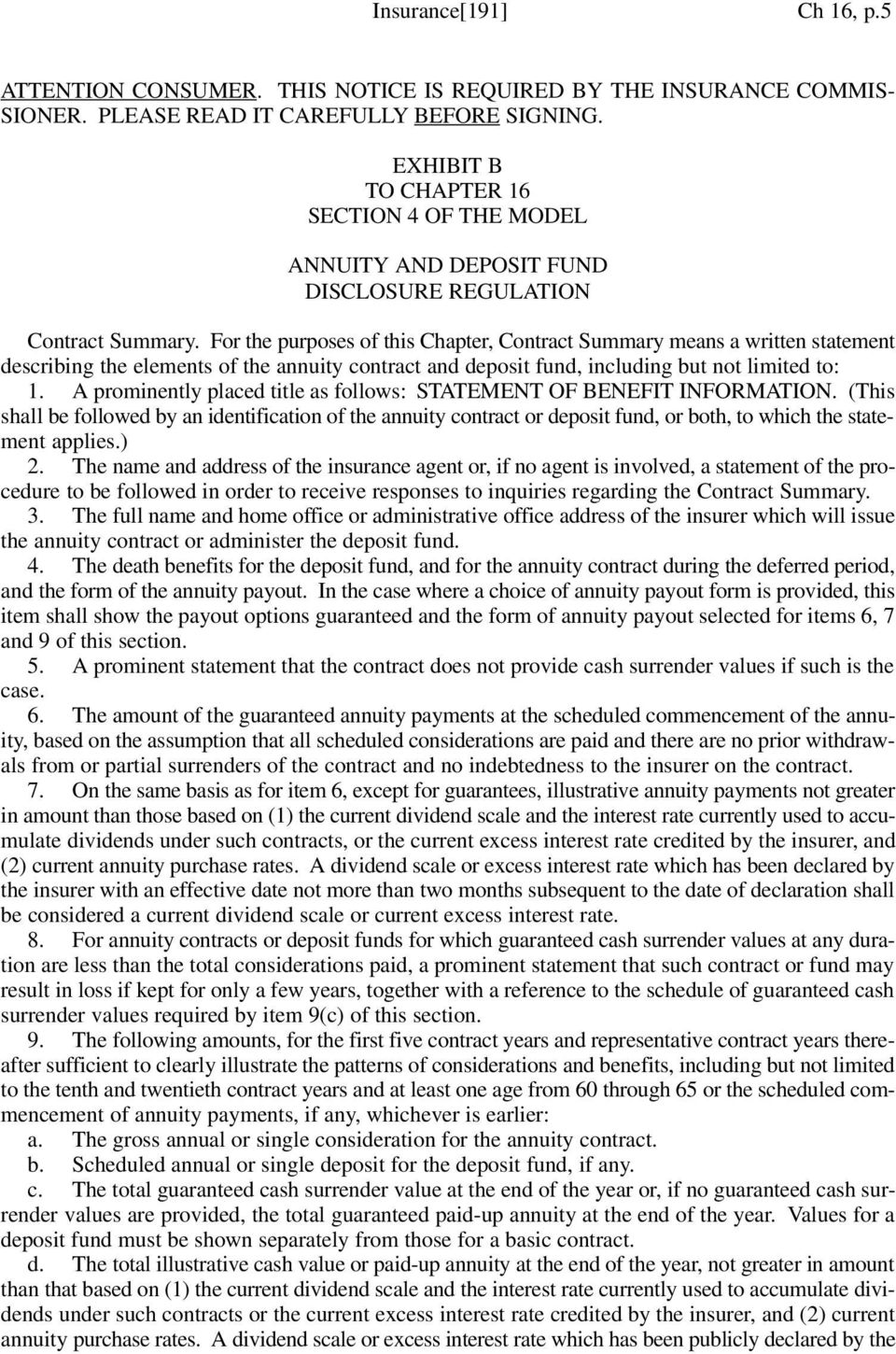 For the purposes of this Chapter, Contract Summary means a written statement describing the elements of the annuity contract and deposit fund, including but not limited to: 1.