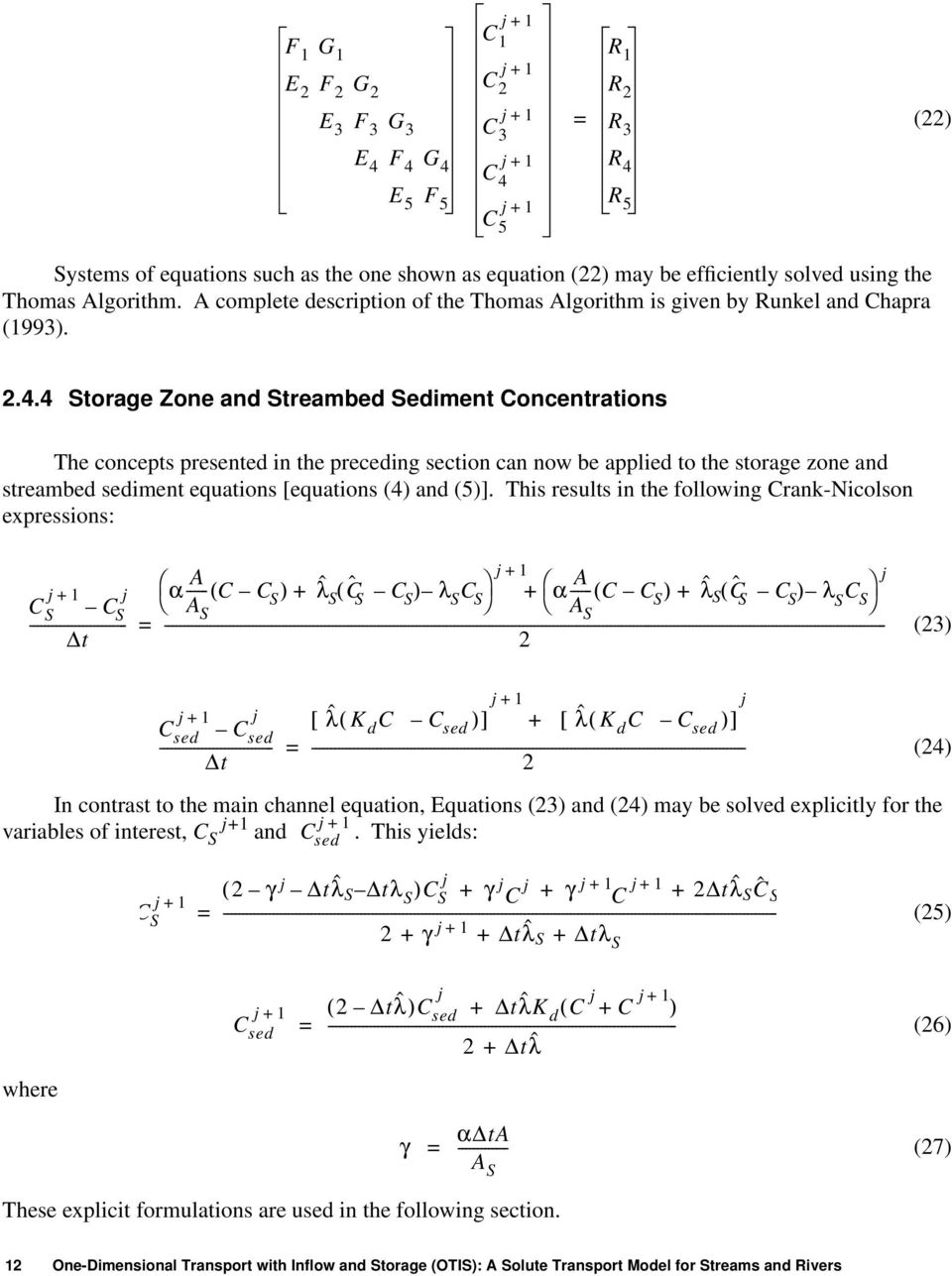 4 Storage Zone and Streambed Sediment Concentrations The concepts presented in the preceding section can now be applied to the storage zone and streambed sediment equations [equations (4) and (5)].