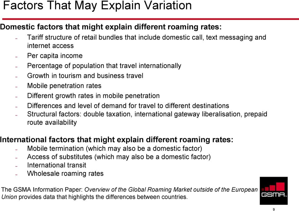 demand for travel to different destinations Structural factors: double taxation, international gateway liberalisation, prepaid route availability International factors that might explain different