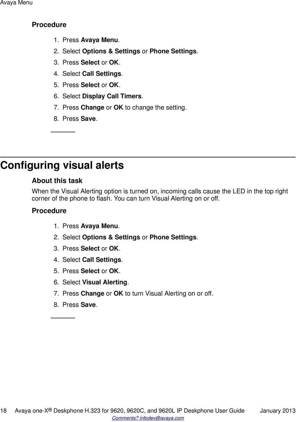 Configuring visual alerts When the Visual Alerting option is turned on, incoming calls cause the LED in the top right corner of the phone to flash. You can turn Visual Alerting on or off. 1.