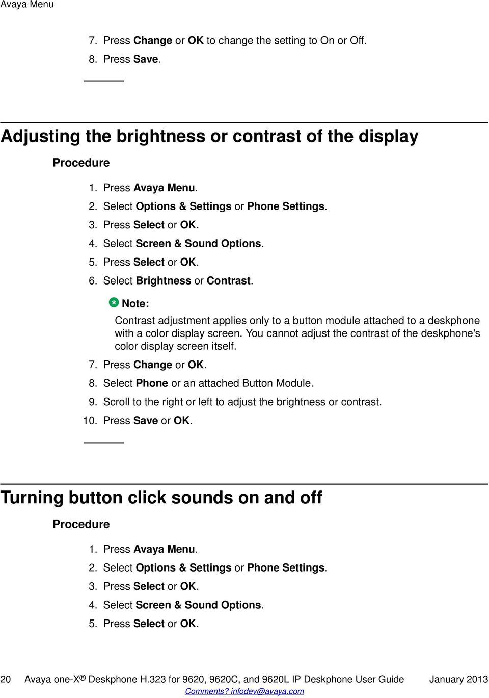 Note: Contrast adjustment applies only to a button module attached to a deskphone with a color display screen. You cannot adjust the contrast of the deskphone's color display screen itself. 7.