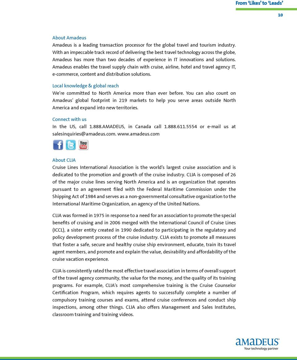 Amadeus enables the travel supply chain with cruise, airline, hotel and travel agency IT, e-commerce, content and distribution solutions.