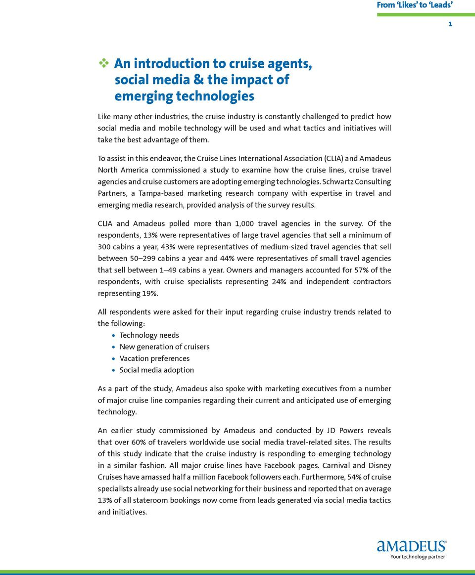 To assist in this endeavor, the Cruise Lines International Association (CLIA) and Amadeus North America commissioned a study to examine how the cruise lines, cruise travel agencies and cruise