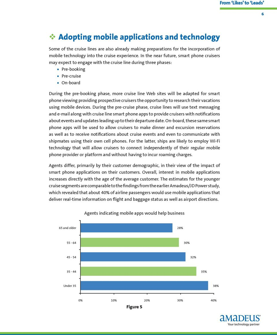 be adapted for smart phone viewing providing prospective cruisers the opportunity to research their vacations using mobile devices.