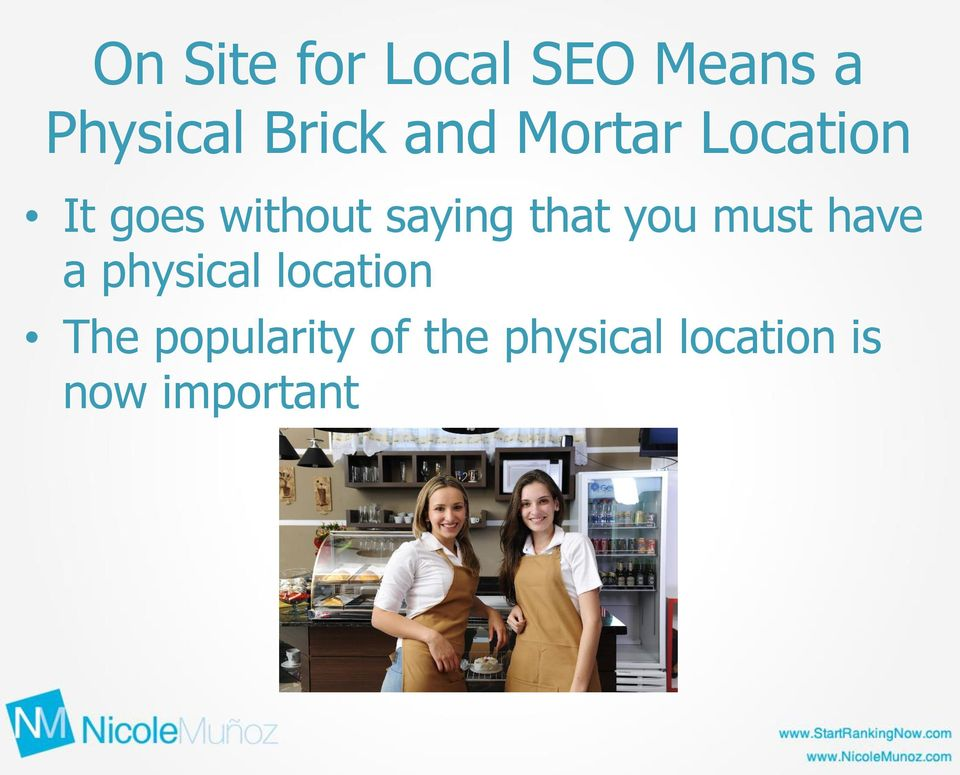 that you must have a physical location The
