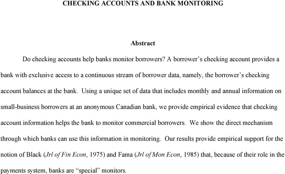 Using a unique set of data that includes monthly and annual information on small-business borrowers at an anonymous Canadian bank, we provide empirical evidence that checking account information