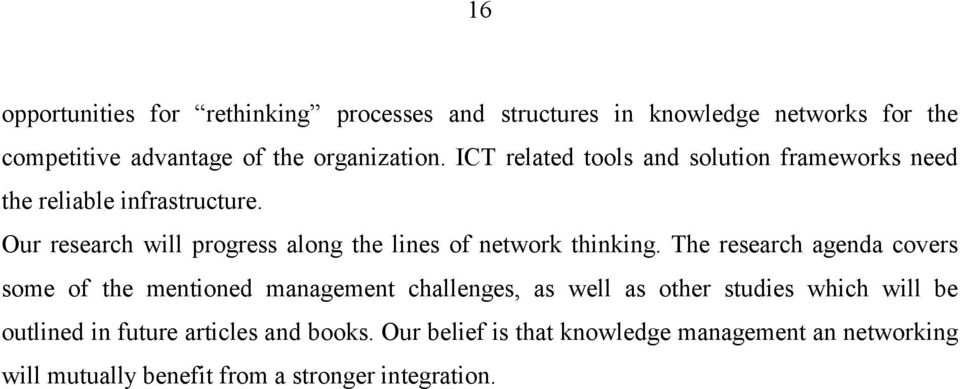Our research will progress along the lines of network thinking.