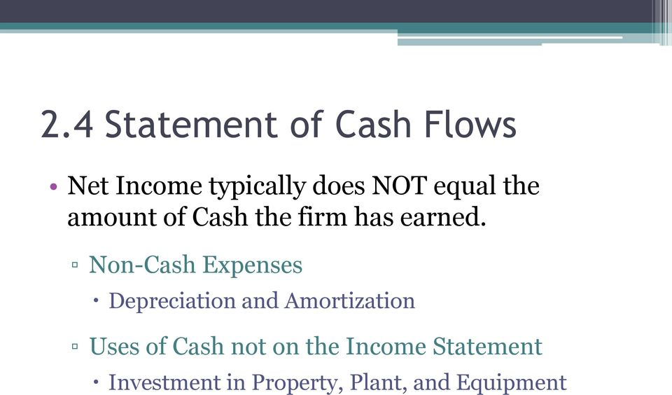 Non-Cash Expenses Depreciation and Amortization Uses of