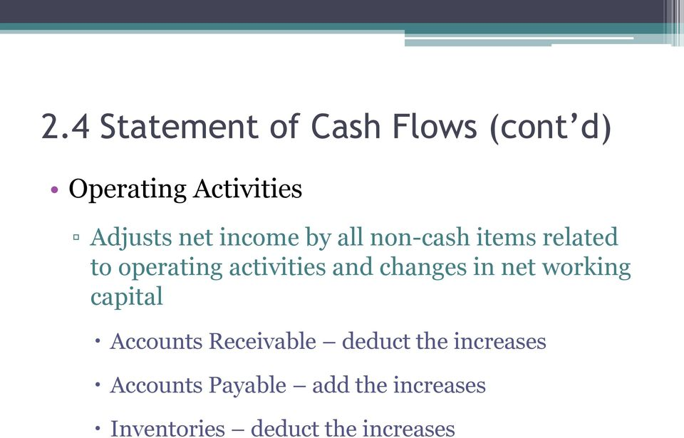 changes in net working capital Accounts Receivable deduct the