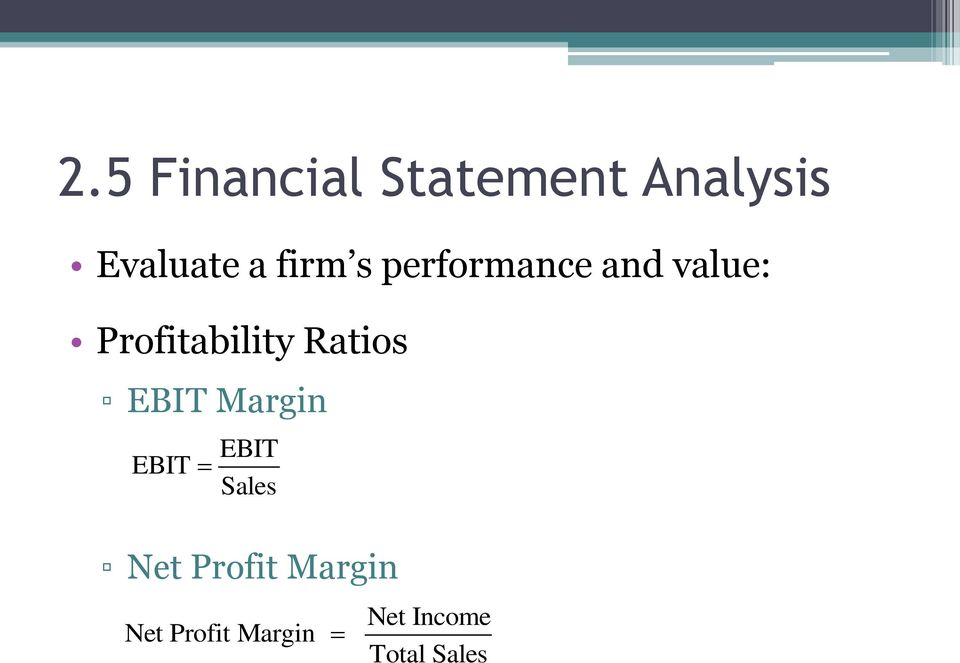 Ratios EBIT Margin EBIT EBIT Sales Net Profit