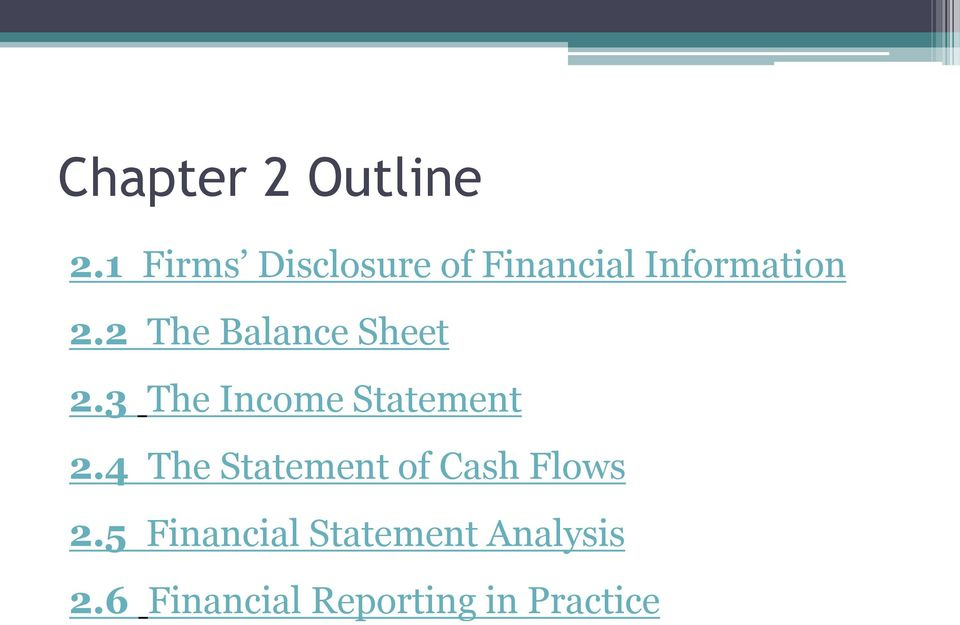 2 The Balance Sheet 2.3 The Income Statement 2.